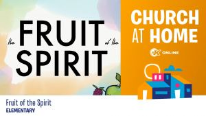 Church at Home: Fruit of the Spirit - Bundle