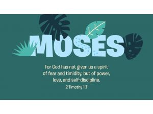 Moses - Early Childhood