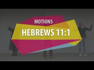 Motions - Hebrews 11:1